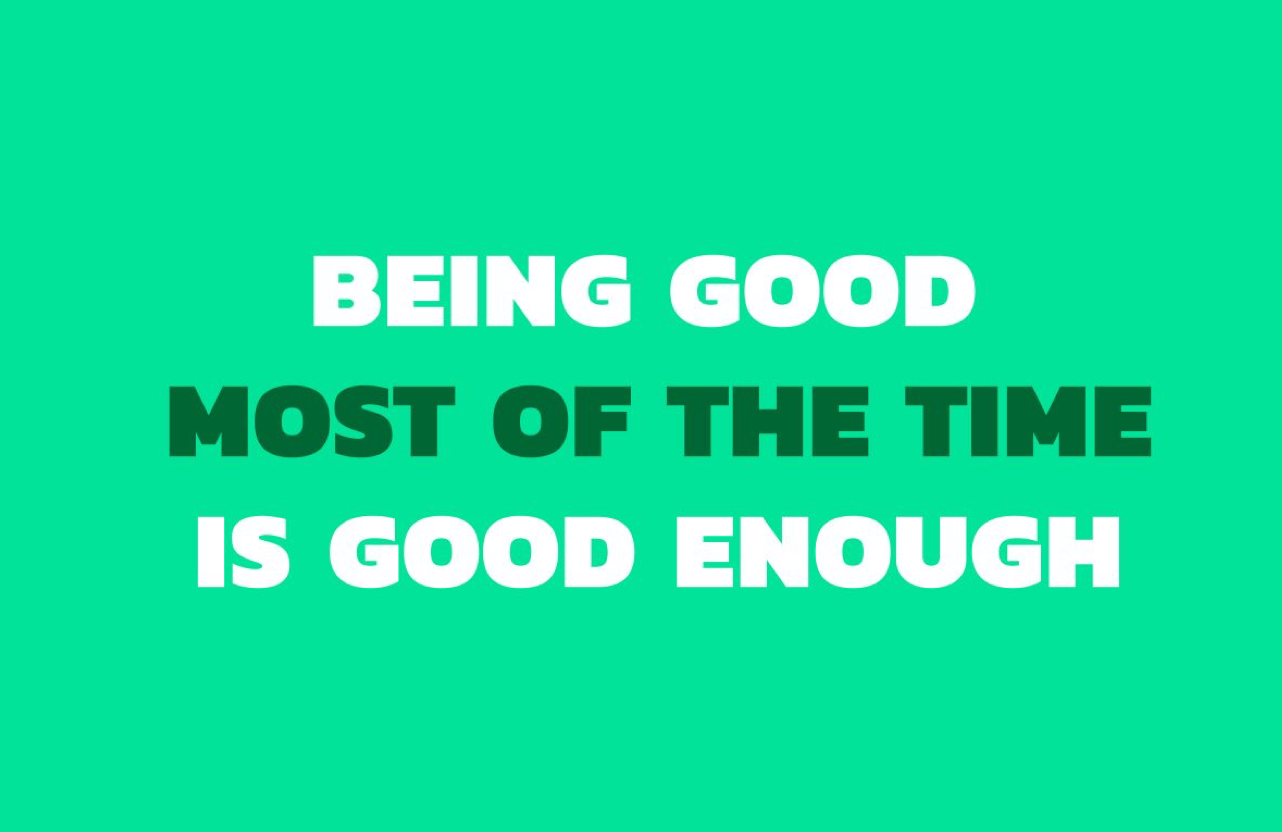 Being Good Most of the Time Graphic